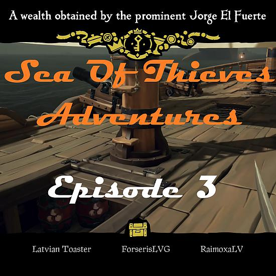 Sea Of Thieves: Episode 3