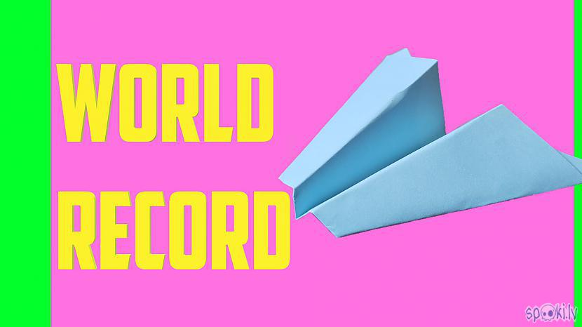 Autors: Halynka Georgiatx World record paper airplane