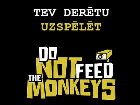 Tev Derētu Uzspēlēt: Do Not Feed the Monkeys